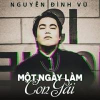 Một Ngày Làm Con Gái (Single) - Nguyễn Đình Vũ