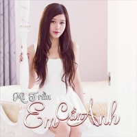 Em Cần Anh (Single) - Mi Trần