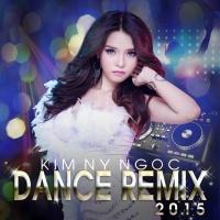Dance Remix - Kim Ny Ngọc