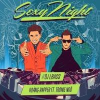 Sexy Night - Hoàng Rapper, Tronie Ngô