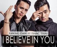 I Believe In You (Single) - Isaac Thái, Fawng Daw