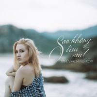 Sao Không Tìm Em (Single) - Trần Hoàng Yến
