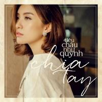 Chia Tay (Single) - Tiêu Châu Như Quỳnh