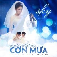 Dưới Những Cơn Mưa (Single) - Mr.Siro, Sky