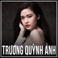 Những Bài Hát Hay Nhất Của Trương Quỳnh Anh - Trương Quỳnh Anh
