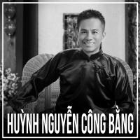 Những Bài Hát Hay Nhất Của Huỳnh Nguyễn Công Bằng - Huỳnh Nguyễn Công Bằng