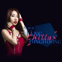 Chillax - Hằng BingBoong