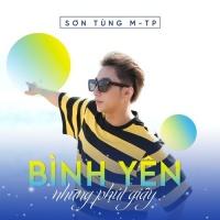 Bình Yên Những Phút Giây (Single) - Sơn Tùng M-TP