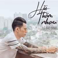 Hỏi Thăm Nhau (Single) - Lê Bảo Bình