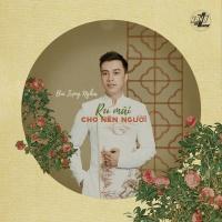 Ru Mãi Cho Nên Người (Single) - Bùi Trọng Nghĩa