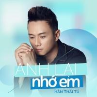 Anh Lại Nhớ Em (Single) - Hàn Thái Tú