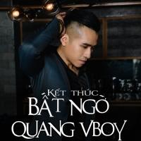 Kết Thúc Bất Ngờ (Single) - Quang Vboy