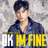 OK I'm Fine (Single) - Đỗ Minh Quân