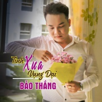 Tình Xưa Vụng Dại (Single) - Bảo Thắng