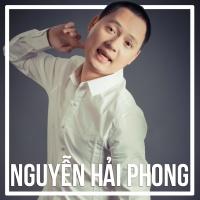 Những Sáng Tác Hay Nhất Của Nguyễn Hải Phong - Nguyễn Hải Phong