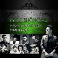 Ký Ức Không Vui - Hoàng Luân, Various Artists