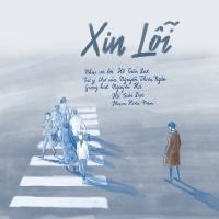 Xin Lỗi (Single) - Hồ Tiến Đạt, Phạm Hoài Nam, Nguyên Hà
