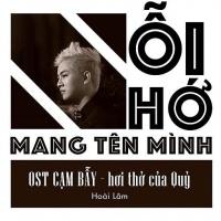 Nỗi Nhớ Mang Tên Mình (Cạm Bẫy - Hơi Thở Của Quỷ OST) (Single) - Hoài Lâm