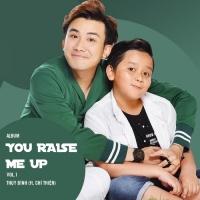 You Raise Me Up - Chí Thiện, Thụy Bình
