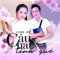 Câu Hát Tình Quê - Long Hồ, Huỳnh Tiểu Nhi