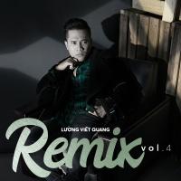 Lương Viết Quang Remix (Vol.4) - Lương Viết Quang