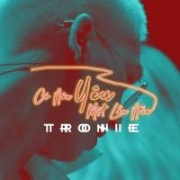 Có Nên Yêu Một Lần Nữa (Single) - Tronie Ngô