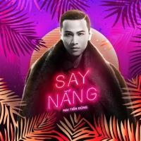 Say Nắng (Single) - Mai Tiến Dũng