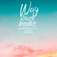 Way Back Home (Single) - Huy Vạc, FREAK