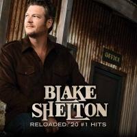 Reloaded: 20 #1 Hits - Blake Shelton