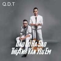 Dẫu Có Ra Sao Thì Anh Vẫn Yêu Em (Single) - Trần Đăng Quang, Guitarist Nguyễn Danh Tú