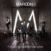 It Won't Be Soon Before Long - Maroon 5