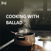 Cooking With Ballad
