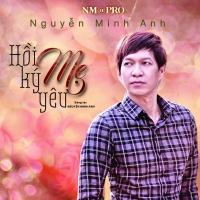 Hồi Ký Mẹ Yêu - Nguyễn Minh Anh