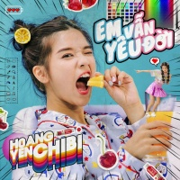 Em Vẫn Yêu Đời (Single) - Hoàng Yến Chibi