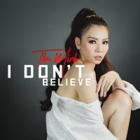 I Don't Believe (Single) - Thu Minh