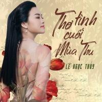 Thơ Tình Cuối Mùa Thu (Single) - Lê Ngọc Thúy