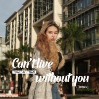 Can't Live Without You - Thái Bảo Trâm