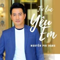 Từ Lúc Yêu Em (Single) - Nguyễn Phi Hùng