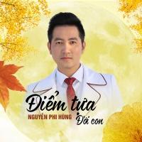 Điểm Tựa Đời Con (Single) - Nguyễn Phi Hùng