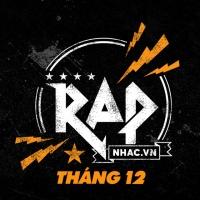Nhạc Hot Rap Việt Tháng 12/2018 - Various Artists