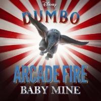 "Baby Mine (From ""Dumbo"") (Single) - Arcade Fire"