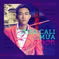 Mưa Cali Mưa Sài Gòn - Đình Phước