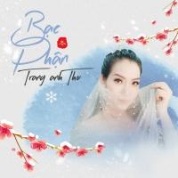Bạc Phận (Single) - Trang Anh Thơ