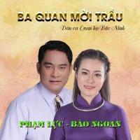 Ba Quan Mời Trầu (Single) - Phạm Lực, Bảo Ngoan