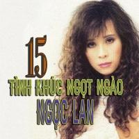 15 Tình Khúc Ngọt Ngào Ngọc Lan - Various Artists