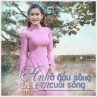 Anh Ở Đầu Sông Em Cuối Sông (Single) - Yên Nhiên