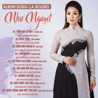 Album Song Ca Bolero - Như Nguyệt