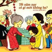 Tết Năm Nay Có Gì Mới Không Ba (Single) - Dương Minh Đức