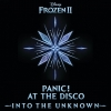 "Into The Unknown (From ""Frozen 2"") - Panic! At The Disco"