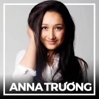 Những Bài Hát Hay Nhất Của Anna Trương - Anna Trương